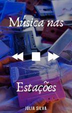 Música Nas Estações (COMPLETO) by juli4Silva