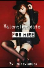 Valentine Date For Hire by missyinpink