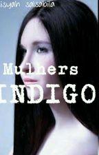 Mulhers INDIGO by aisyaaisyahsalsabila