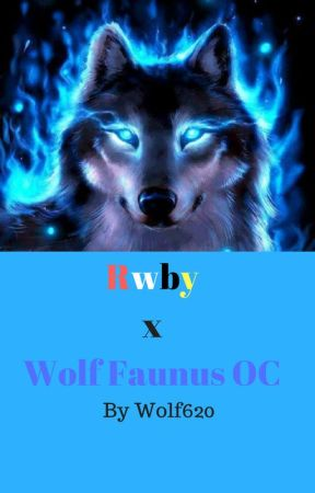 Rwby x Wolf Faunus OC - Volume 1 Chapter 1 The Wolf And