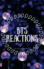 «BTS REACTIONS» by myblackowel
