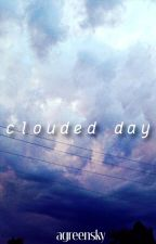 Clouded Day by agreensky