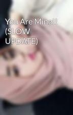 You Are Mine!! (SLOW UPDATE) by tengkuraisya_99