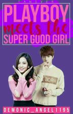 (EDITING) play boy meets the super good girl by Ms_Carmel