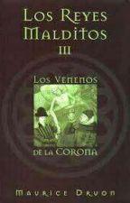 Los reyes malditos III - Los venenos de la corona by elapacheness