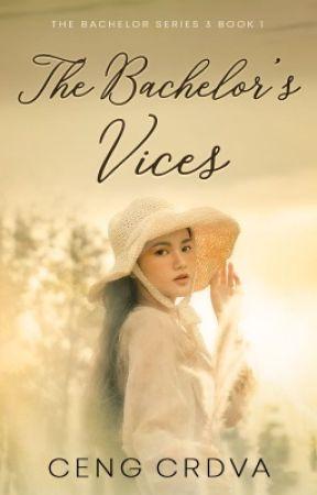 The Bachelor's Vices (TBS 3) by CengCrdva