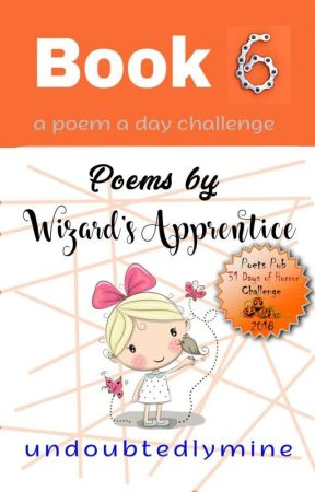 Poems By Wizard's Apprentice (Book 6) by undoubtedlymine