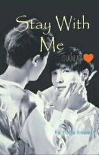 Stay With Me ♥ ~ChanLay by LoveDark25
