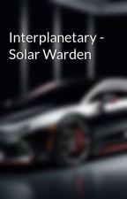 Interplanetary - Solar Warden by IridianZwei