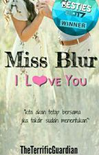 Miss Blur, I Love You by TheTerrificGuardian