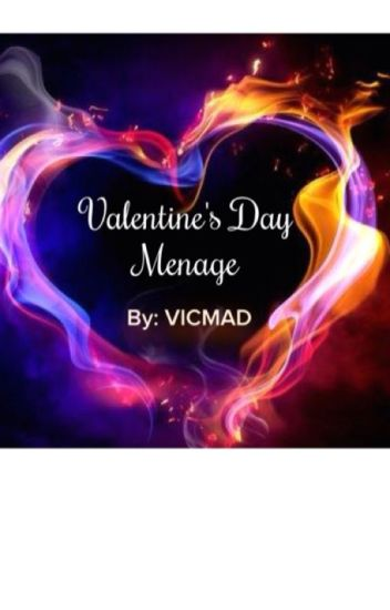 Valentine's Day Menage (Completed) (Short Story)✅