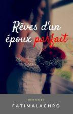 Rêves d'un époux parfait by FatimaLaChro