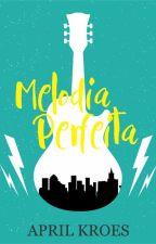Melodia Perfeita by aprilkroes