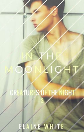 In the Moonlight - Creatures of the Night, Book 2 by ElaineWhite