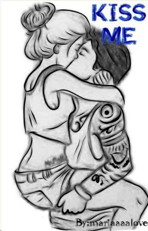 KISS ME by mariaaaalove