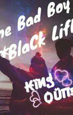 Miйе Ъаd Ъоу:BLACK LIFE by CikMuffin