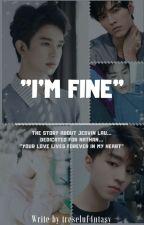 I'm Fine by treseluf4ntasy