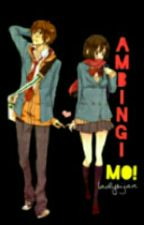 Ambingi mo.. (ONE SHOT) by ladyxijan