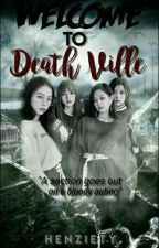 Welcome To DEATH VILLE by _pooptarteu