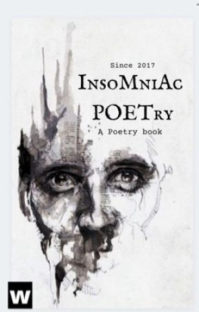 Insomniac Poetry(#Wattys2017) (#wattypoetry2017)  by writewithmeforever