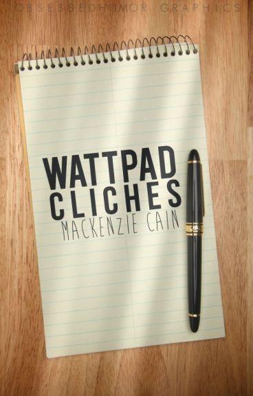 Wattpad Clichés