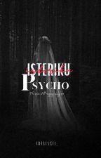 ISTERI KU PSYCHO by Farah_ackerman
