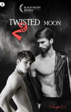 Twisted Moon 2 - Book #7 (MxM 18+) by Snape75