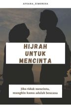 Hijrah untuk Mencinta by Zimonisa26