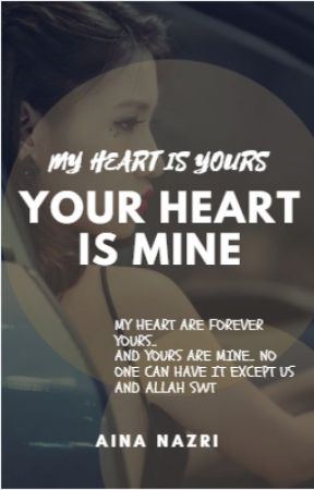 My Heart is Yours, Your Heart is Mine (MHIY,YHIM) by ainanazri02