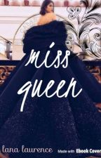 Miss Queen  by lanalaurence