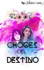 Choques del destino by nekonee-sama