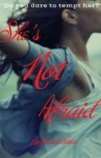 She's Not Afraid by JessHayes9
