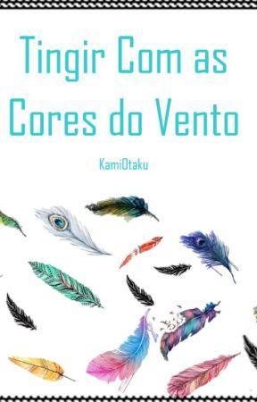 TINGIR COM AS CORES DO VENTO by KamiOtaku