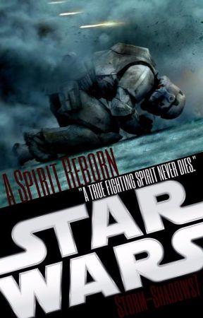 Star Wars: A Spirit Reborn by Storm-Shadows7