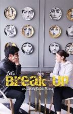 LET'S BREAK UP a JOSHLIA FANFIC by asrah028