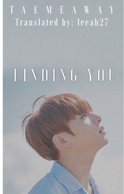 Đọc truyện ✔️v-trans | finding you | jjk
