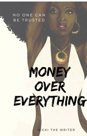 Money Over Everything by blkgrlmagic