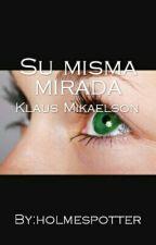 Su Misma Mirada ~ Niklaus Mikaelson by holmespotter
