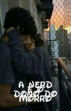 A Nerd E O Dono Do Morro by D0ID1NH4