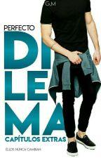 Capítulos extras de Perfecto Dilema  by Genmad