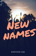 New Names by That1queerkid