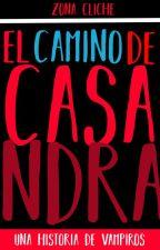 EL CAMINO DE CASANDRA by Zona-cliche