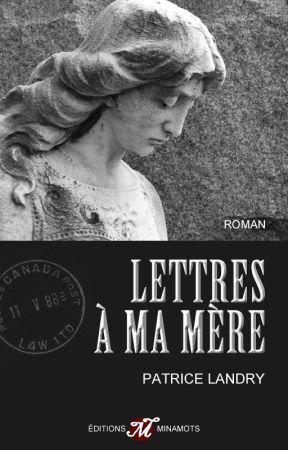 Lettres à ma mère by PatriceLandry