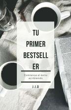 Tu primer Bestseller by Intelectual177