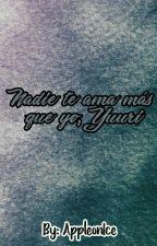 Nadie te ama más que yo, Yuuri [Resubiendo] [Editado] by Appleonice