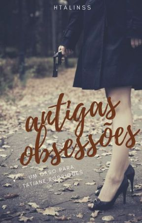Antigas Obsessões by Htalinss