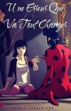 Une Erreur Qui Va Tout Changer by Starwise29