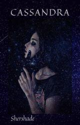 Cassandra by Shershade