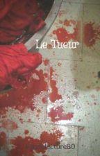 Le Tueur [Terminé] by Fandelecture80
