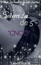 """Sumisa de 5 """"CNCO"""" by leydistar16"""